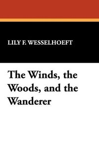 The Winds, the Woods, and the Wanderer