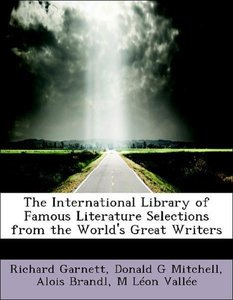 The International Library of Famous Literature Selections from t