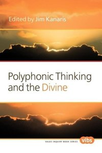 Polyphonic Thinking and the Divine