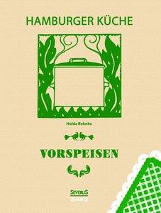 Hamburger Küche: Vorspeisen, Suppen und Salate