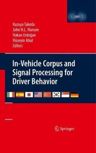 In-Vehicle Corpus and Signal Processing for Driver Behavior