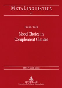 Mood Choice in Complement Clauses
