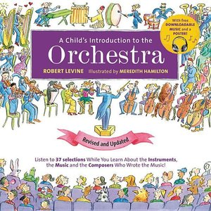 A Child\'s Introduction to the Orchestra: Listen While You Learn