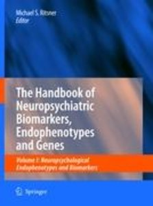 The Handbook of Neuropsychiatric Biomarkers, Endophenotypes and