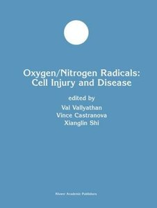 Oxygen/Nitrogen Radicals: Cell Injury and Disease