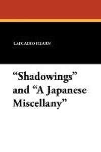 """Shadowings"" and ""A Japanese Miscellany"""