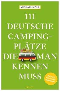 111 deutsche Campingplätze, die man kennen muss