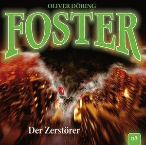 Foster 08-Der Zerstörer
