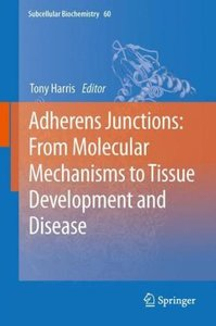 Adherens Junctions: from Molecular Mechanisms to Tissue Developm