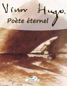 Victor Hugo, Poète éternel