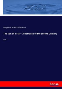 The Son of a Star - A Romance of the Second Century