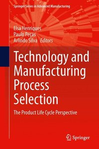 Technology and Manufacturing Process Selection