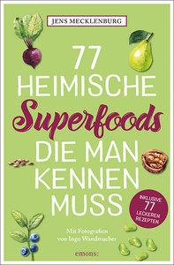 77 heimische Superfoods, die man kennen muss