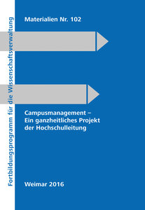 Campusmanagement - Ein ganzheitliches Projekt der Hochschulleitu