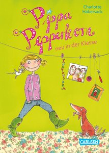 Pippa Pepperkorn 01: Pippa Pepperkorn neu in der Klasse
