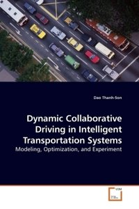 Dynamic Collaborative Driving in Intelligent Transportation Syst