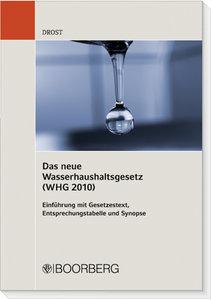 Das neue Wasserhaushaltgesetz (WHG 2010) - Einführung und Synops