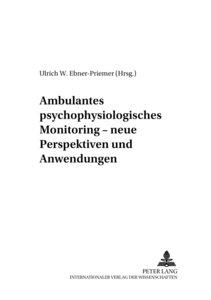 Ambulantes psychophysiologisches Monitoring - neue Perspektiven