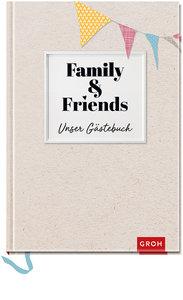 Family & Friends - Unser Gästebuch