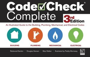 Code Check Complete 3rd Edition: An Illustrated Guide to the Bui
