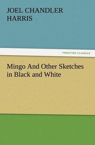 Mingo And Other Sketches in Black and White