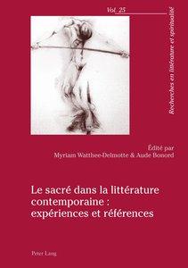 Le sacré dans la littérature contemporaine : expériences et r