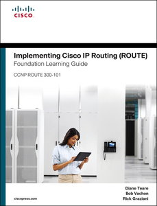 Implementing Cisco IP Routing ROUTE Foundation Learning Guide/Ci