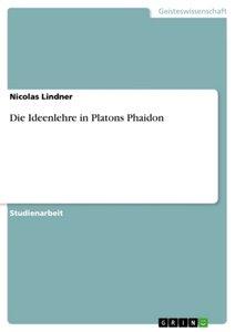 Die Ideenlehre in Platons Phaidon