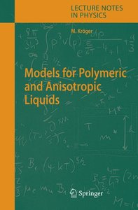 Models for Polymeric and Anisotropic Liquids