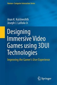 Designing Immersive Video Games using 3DUI Technologies