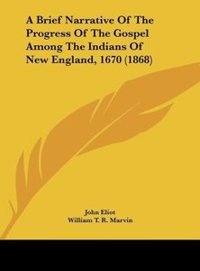 A Brief Narrative Of The Progress Of The Gospel Among The Indian