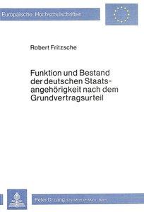 Funktion und Bestand der deutschen Staatsangehörigkeit nach dem
