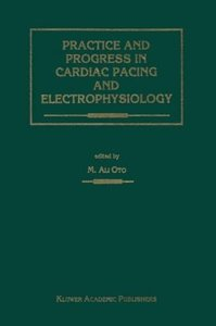 Practice and Progress in Cardiac Pacing and Electrophysiology
