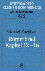 Römerbrief Kapitel 12 - 16