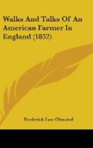 Walks And Talks Of An American Farmer In England (1852)
