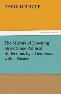 The Mirrors of Downing Street Some Political Reflections by a Ge