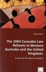 The 2004 cannabis law reforms in Western Australia and the Unite