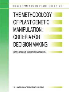 The Methodology of Plant Genetic Manipulation: Criteria for Deci