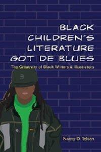 Black Children's Literature Got de Blues