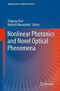 Nonlinear Photonics and Novel Optical Phenomena