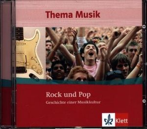 Thema Musik Sekundarstufe I. Themenheft Rock und Pop
