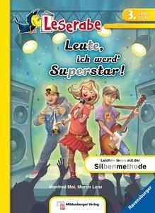 Leserabe - Leute, ich werd' Superstar! Lesestufe 3, Band 5