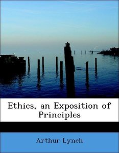 Ethics, an Exposition of Principles