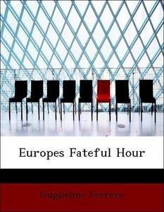 Europes Fateful Hour
