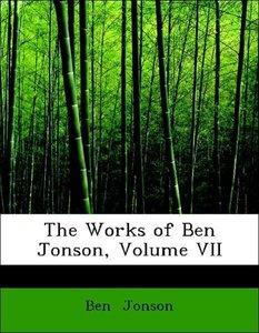 The Works of Ben Jonson, Volume VII