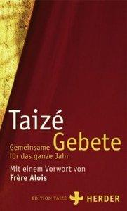 Taizé - Gemeinsame Gebete für das ganze Jahr
