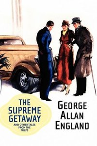 The Supreme Getaway and Other Tales from the Pulps