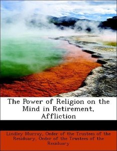 The Power of Religion on the Mind in Retirement, Affliction