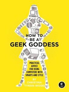 How to Be a Geek Goddess