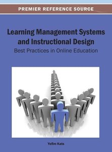 Learning Management Systems and Instructional Design: Best Pract
